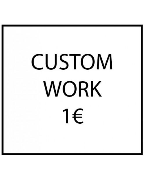 Custom work - 1€